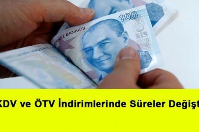 KDV ve ÖTV İndirimlerinde Süreler Değişti