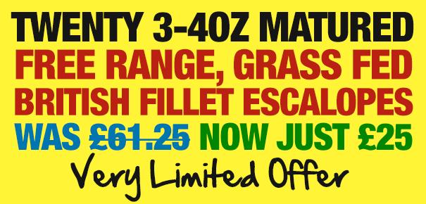 Twenty 3-4oz Matured, Grass Fed British Fillet Escalopes