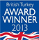Our British turkey supplier is a British Turkey Awards 2013 winner.
