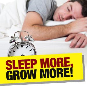 Sleep More, Grow More