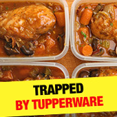 Trapped By Tupperware