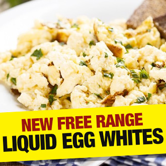 NEW Free Range Liquid Egg Whites available NOW - we know you love 'em...