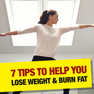 7 tips to help you lose weight and burn fat