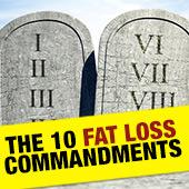 The 10 Fat-Loss Commandments