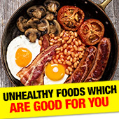 Unhealthy Foods Which Are Good For You