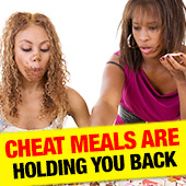 Cheat meals Holding You Back?