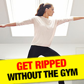 Get Ripped Without The Gym