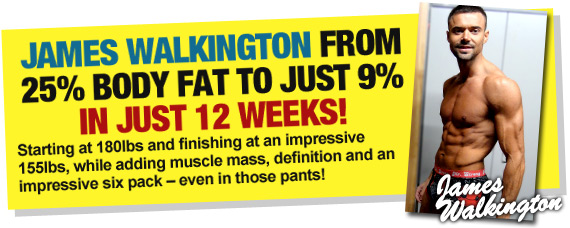 JAMES WALKINGTON FROM 25% BODY FAT TO JUST 9% IN JUST 12 WEEKS