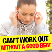 Can't work out without a good beat?