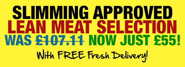 Slimming Approved Lean Meat Selection Now Just £55