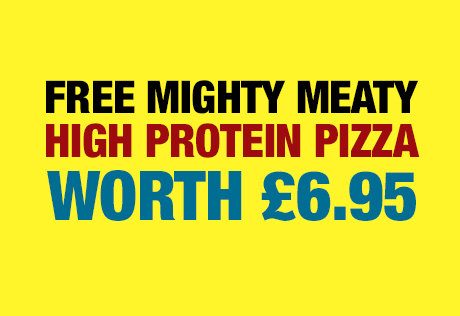 Claim your FREE Mighty Meaty High Protein Pizza - worth £6.95