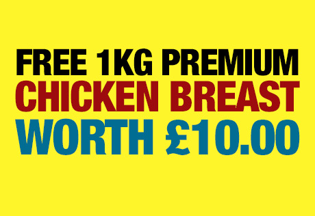 Claim your FREE Premium 1kg Chicken Breast - worth £10.00