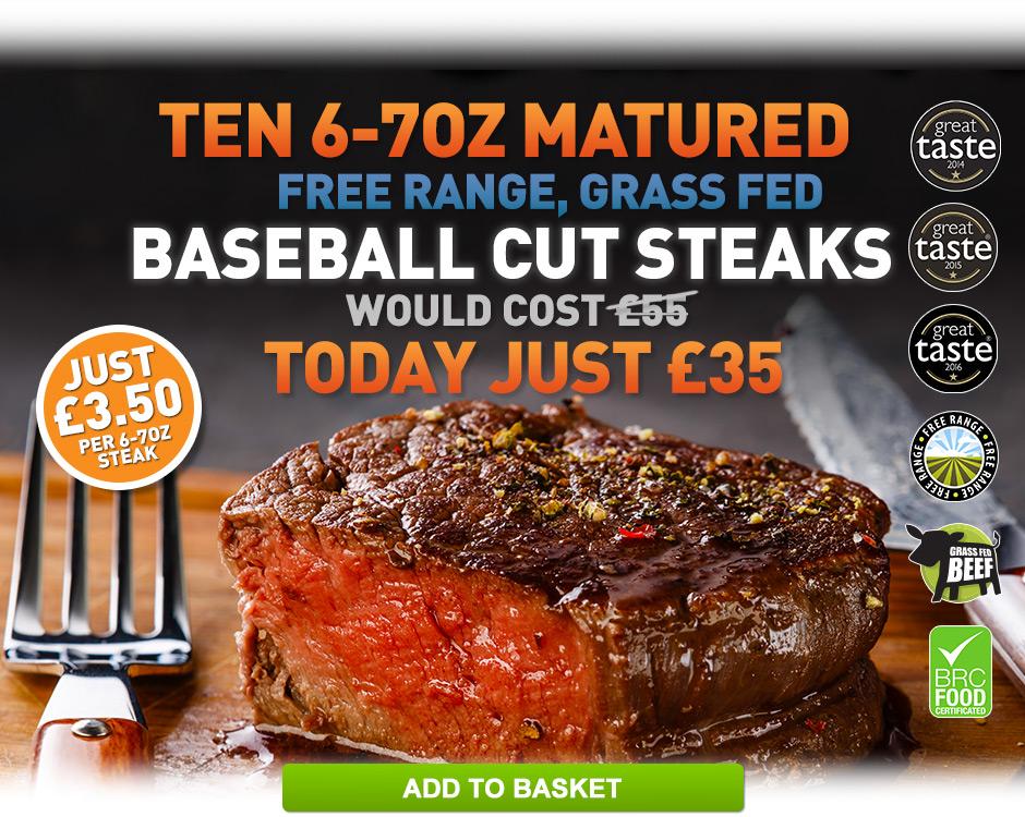 Ten 6-7oz Basebal Steaks - today JUST £35
