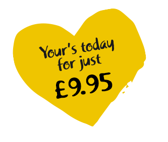 Yours Today for just £9.95