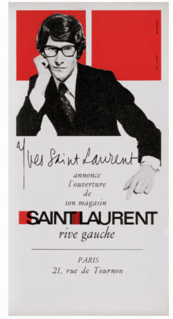 Advertisement for the opening of the first SAINT LAURENT rive gauche ready-to-wear boutique, 1966. Photograph by Meerson., © Musée Yves Saint Laurent Paris / Meerson - DR
