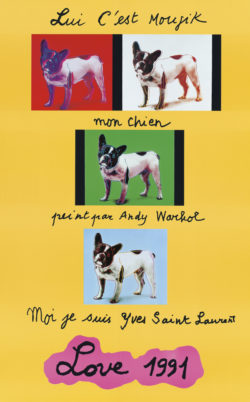 "Yves Saint Laurent, ""LOVE"" greeting cards from 1991 using portraits of his dog Moujik by Andy Warhol (1928-1987)., © Musée Yves Saint Laurent Paris"