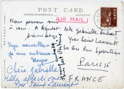 Postcard from Pierre Bergé, Yves Saint Laurent, Maryse Agussol, and Victoire Doutreleau to Gabrielle Busschaert, director of the Yves Saint Laurent press office, sent during their trip to Japan in 1963.