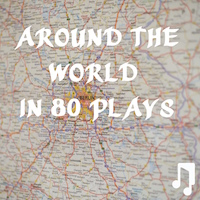 Friday Playlist: Around the World in 80 Plays