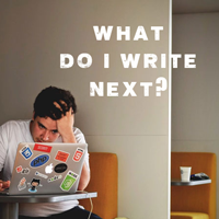 How to Eliminate the Question – What Should I Write Next?
