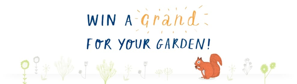 Win a grand for your garden 2013 - COMPETITION CLOSED