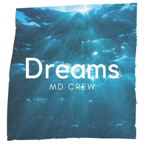 MD Crew - Dreams