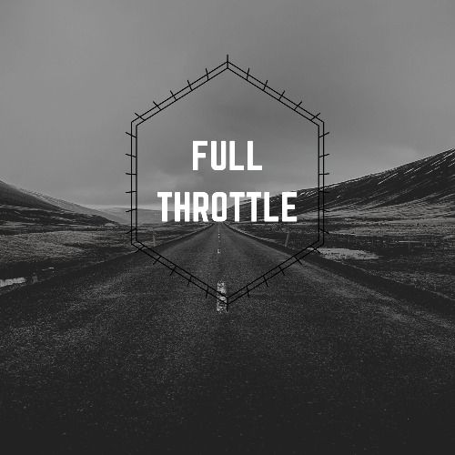 Drop 1 - Full Throttle