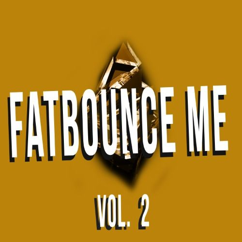 FATBOUNCE ME VOL.2