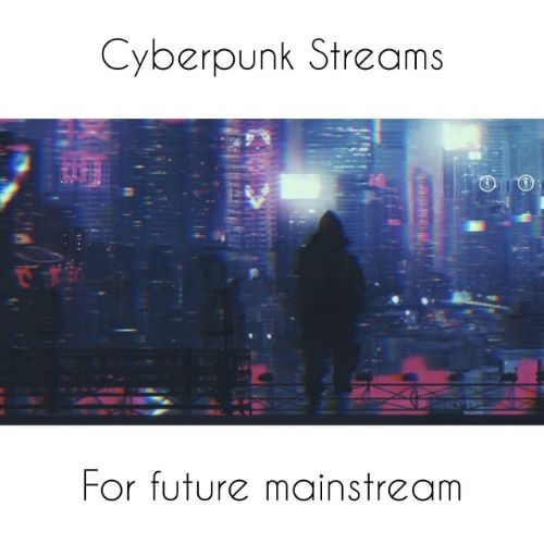 Cyberpunk Streams