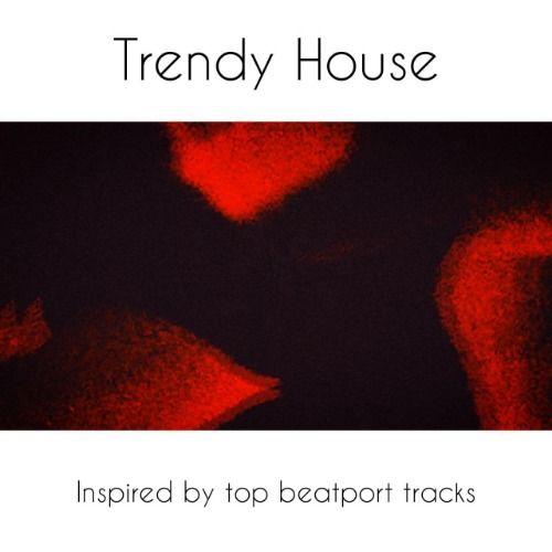 Trendy House