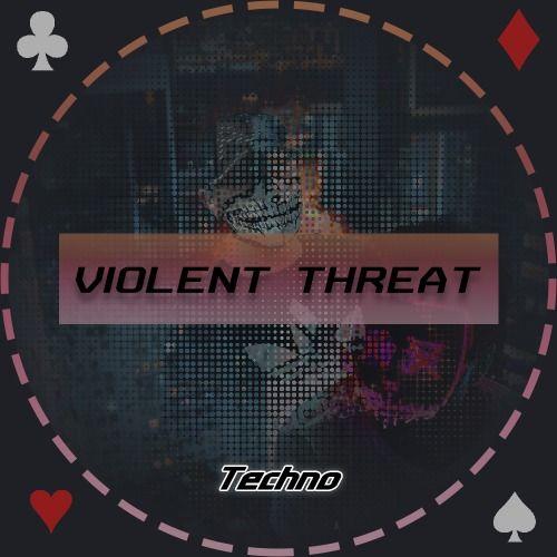 Violent Threat