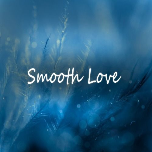 Smooth Love [Kygo Sty]