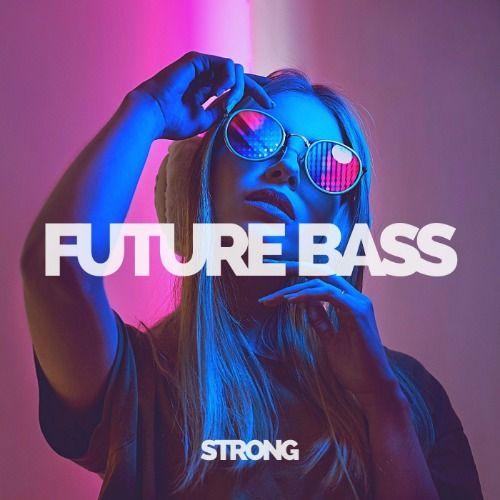 Strong (Future Bass)