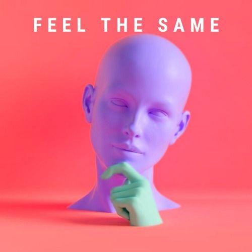 Feel The Same