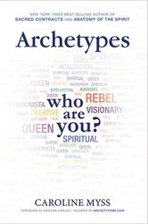 Archetypes Who Are You? - Caroline Myss