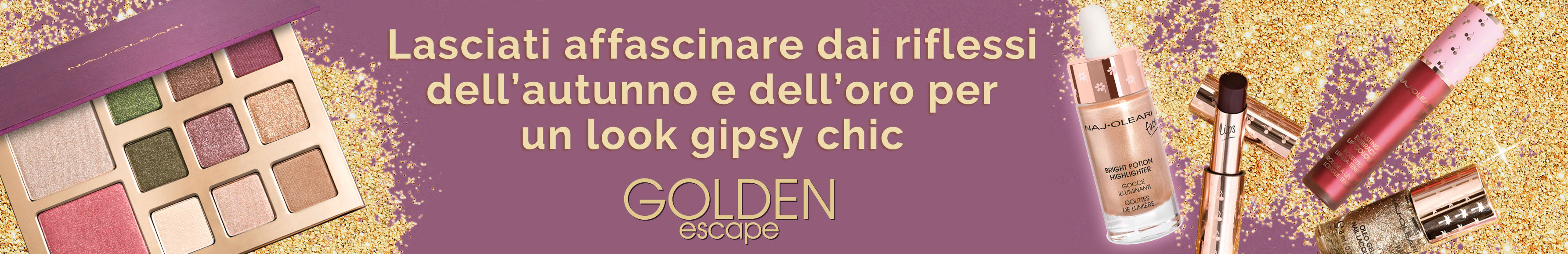 Naj Oleari Beauty - Golden Escape