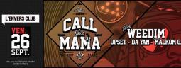 CALL YOUR MAMA w/ Weedim + Da Yan + Upset
