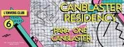 CANBLASTER RESIDENCY w/ Canblaster + Para One  + Jerry + Briax