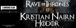 RAVE OF THRONES w/ Kristian Nairn aka Hodor