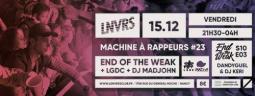Machine à rappeurs #23 / END of the WEAK, LGDC, Madjohn