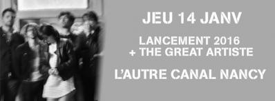 LANCEMENT SAISON 2016 + THE GREAT ARTISTE