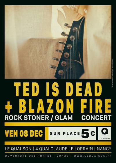 Ted Is Dead + Blazon Fire