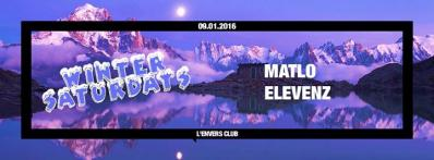 WINTER SATURDAYS w/ MATLO & ELEVENZ