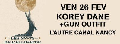 LES NUITS DE L'ALLIGATOR : KOREY DANE (USA) + GUN OUTFIT (USA)