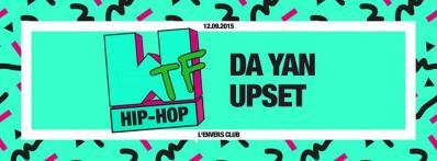 WTF HIP-HOP : UPSET + DA YAN