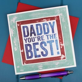 'Daddy You're The Best!' Card