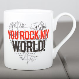 'You Rock My World' China Mug