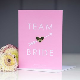'Team Bride' Greetings Card With Pin