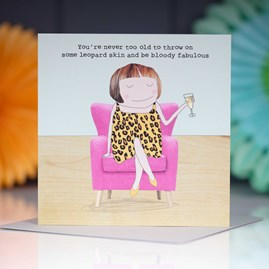 'You're Never Too Old…' Greetings Card