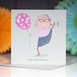 'You've Still Got It' Greetings Card