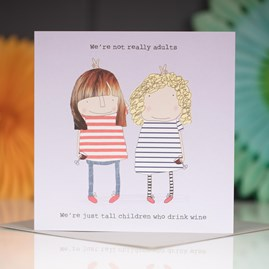 'We're Not Really Adults...' Greetings Card
